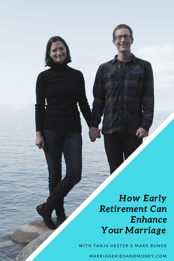 How Early Retirement Can Enhance Your Marriage - with Tanja Hester & Mark Bunge