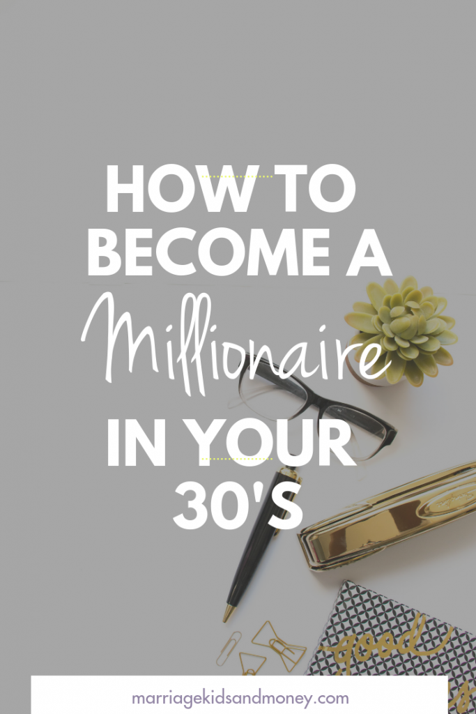 How to become a millionaire in your thirties.